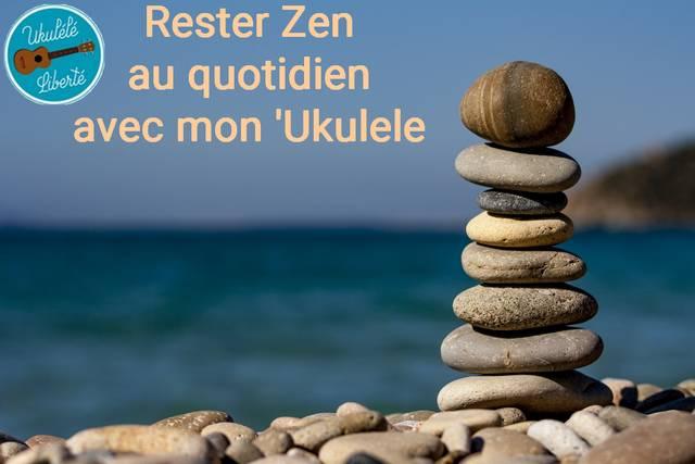 ester Zen au quotidien avec mon 'Ukulele
