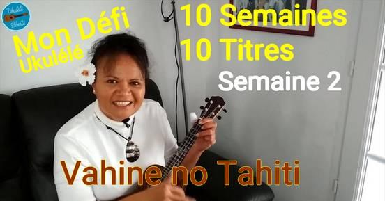 Vahine no Tahiti - Défi Ukulélé